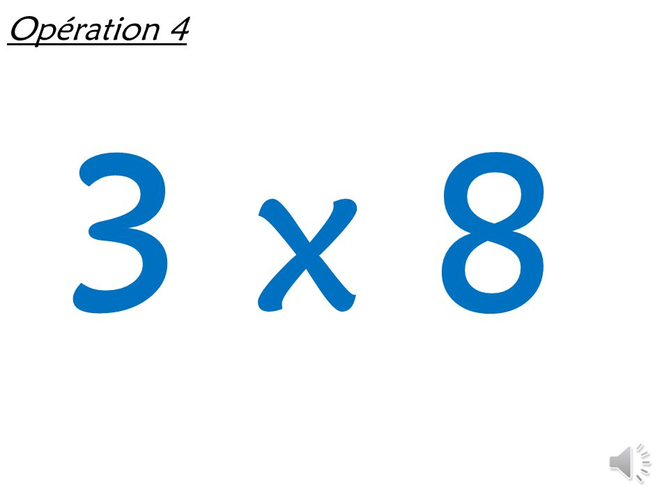 Opération 4 3 x 8