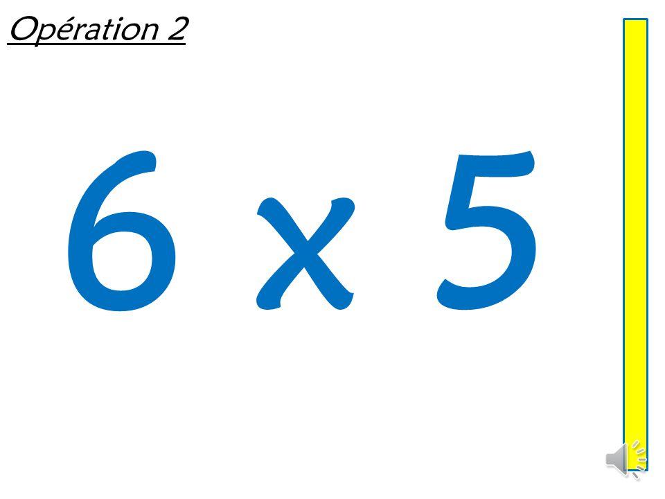 Opération 2 6 x 5