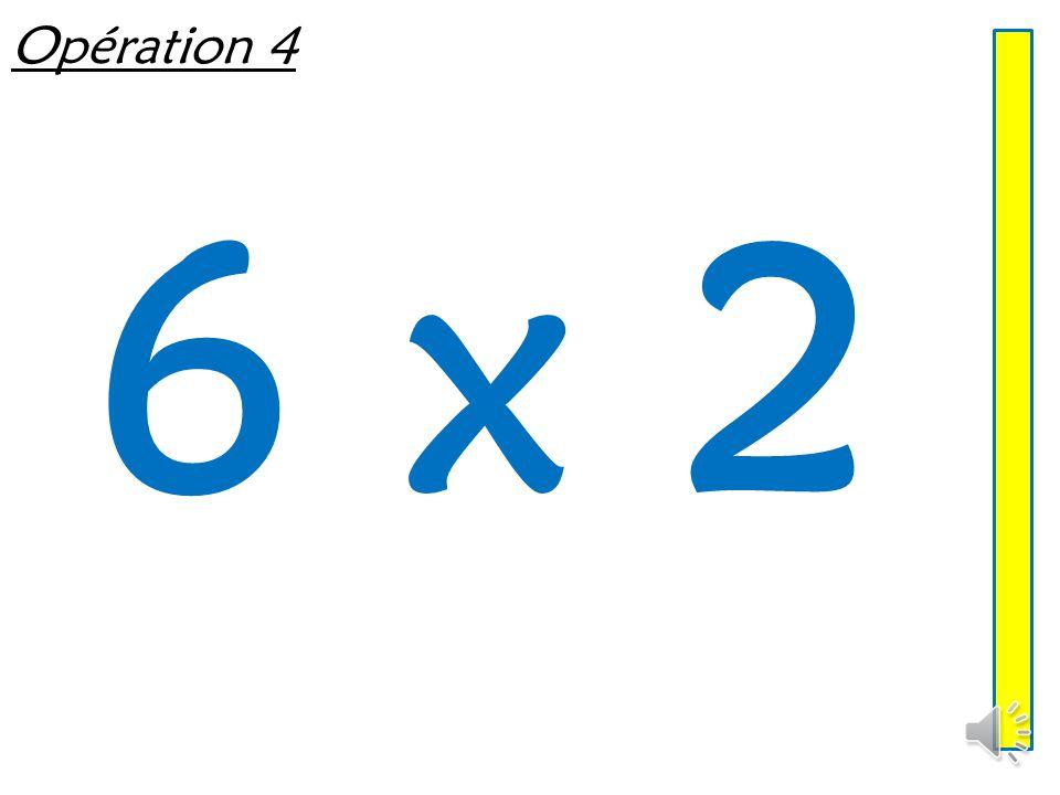 Opération 4 6 x 2