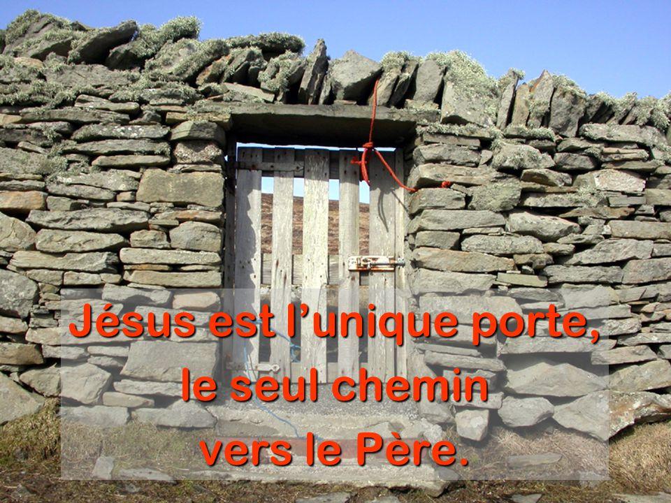 Jésus est l'unique porte,