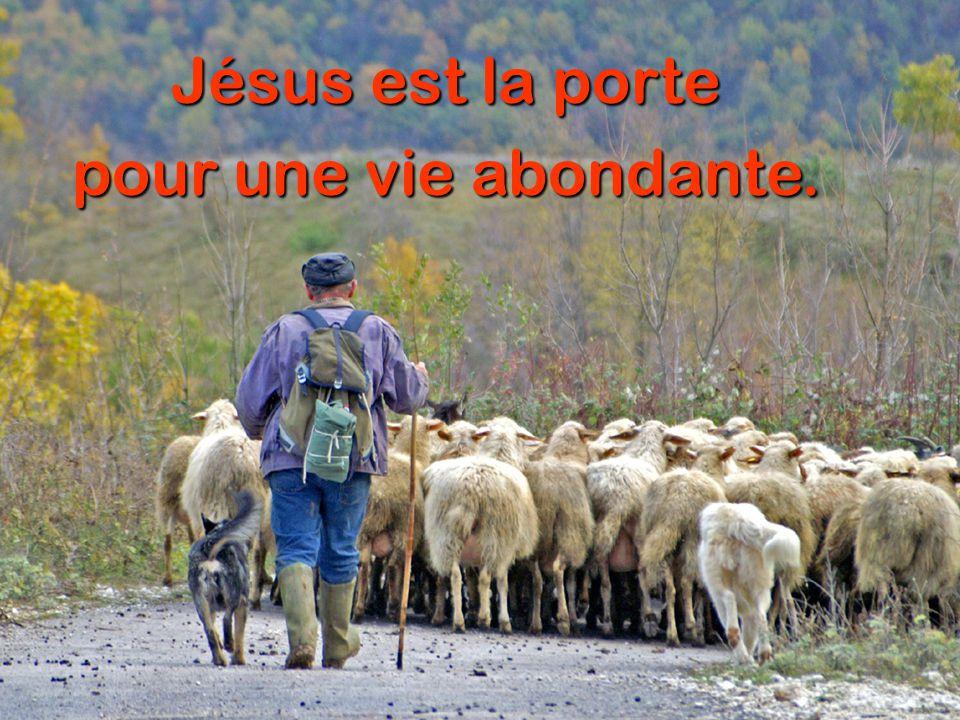 Jésus est la porte pour une vie abondante.