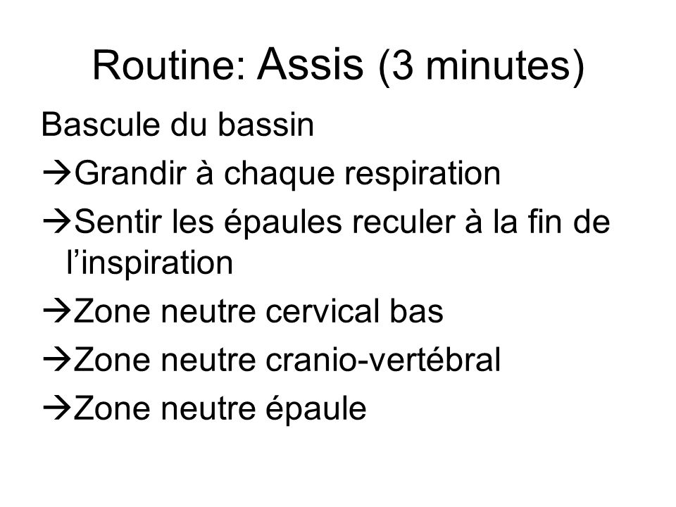 Routine: Assis (3 minutes)