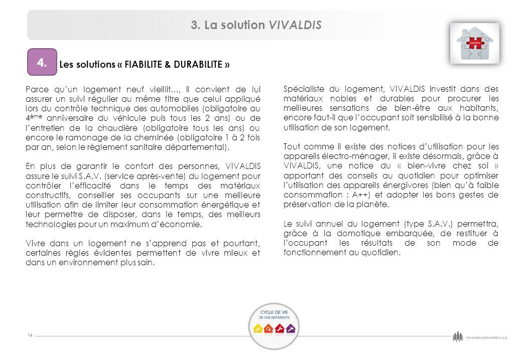 3. La solution VIVALDIS 4. Les solutions « FIABILITE & DURABILITE »