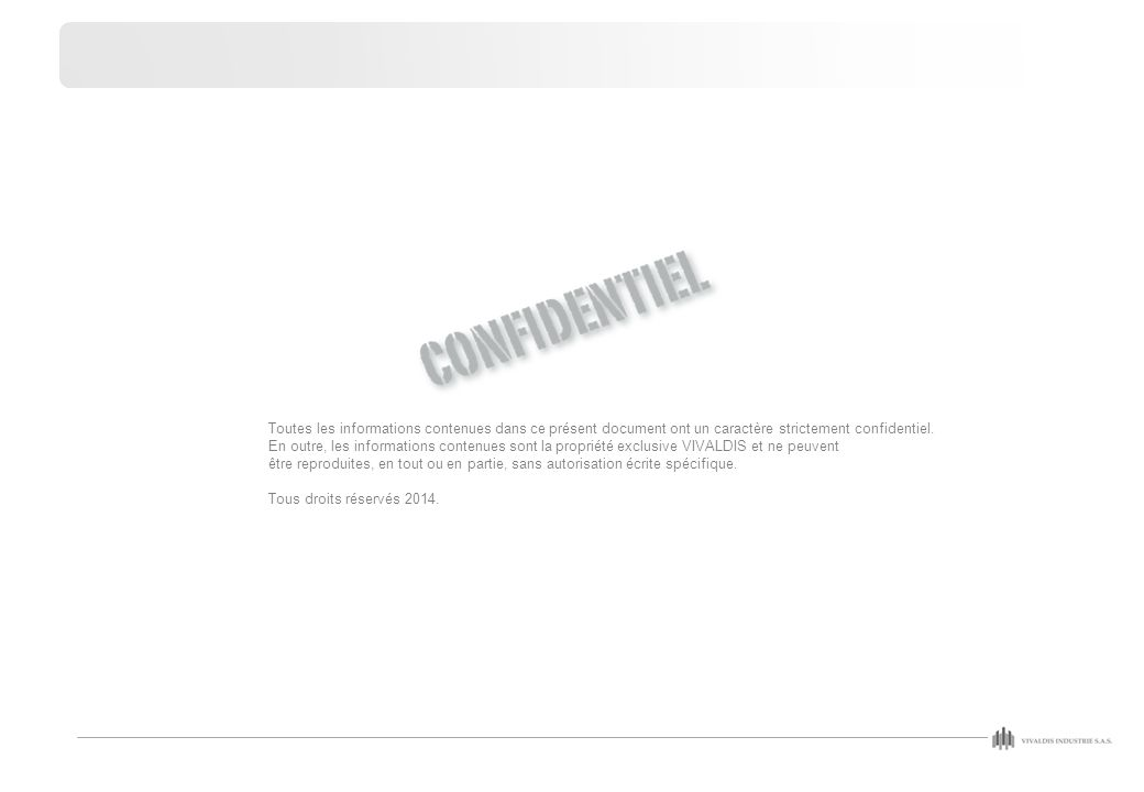 Toutes les informations contenues dans ce présent document ont un caractère strictement confidentiel.