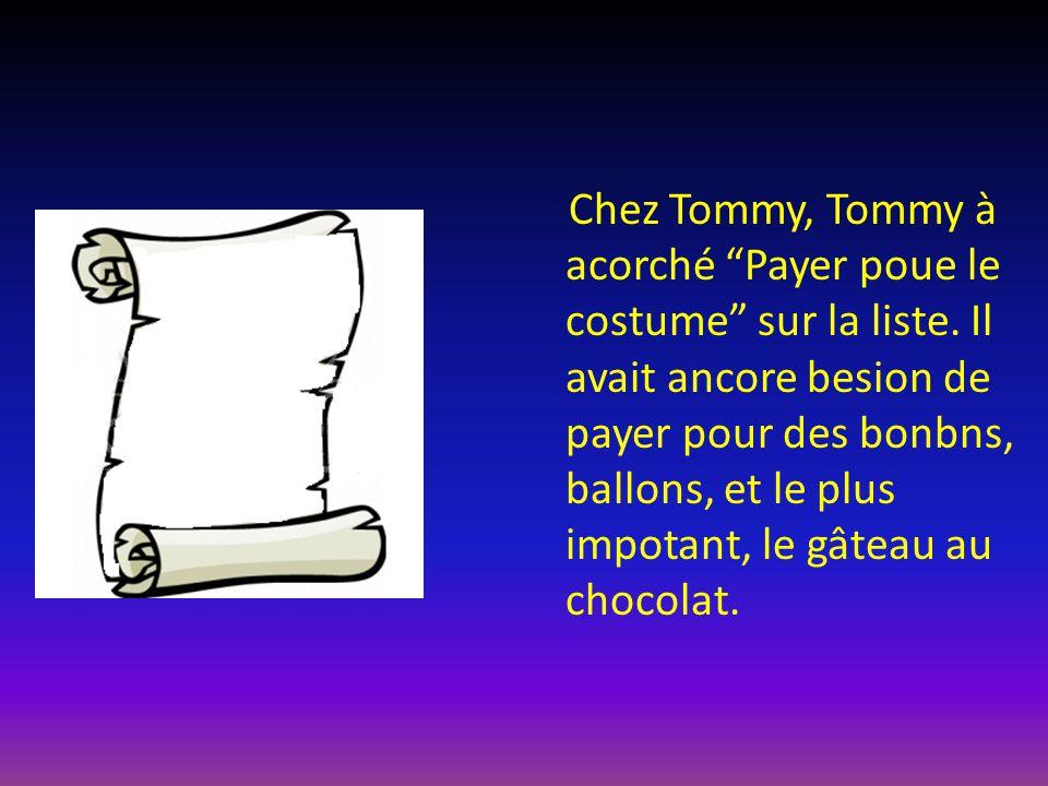 Chez Tommy, Tommy à acorché Payer poue le costume sur la liste