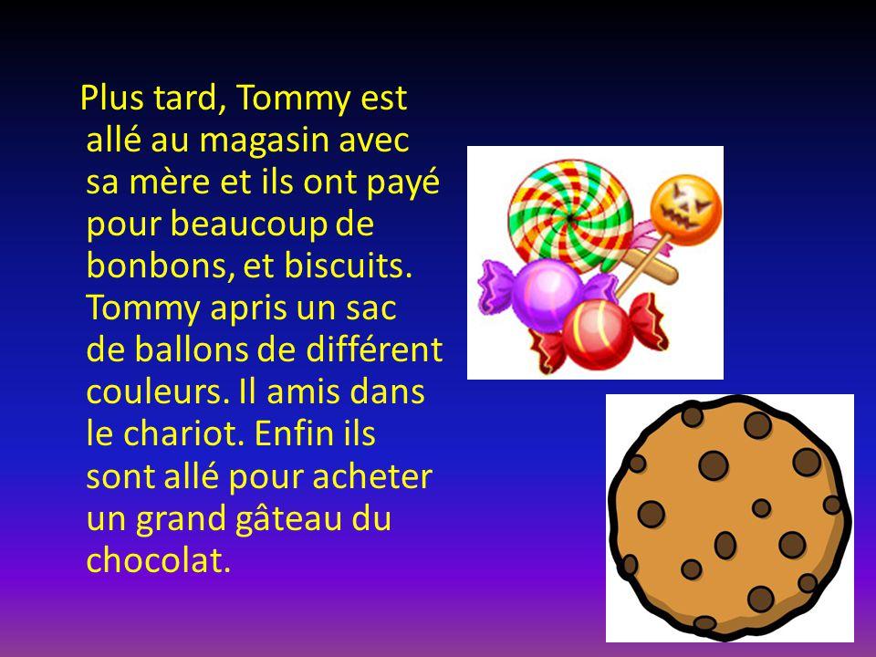 Plus tard, Tommy est allé au magasin avec sa mère et ils ont payé pour beaucoup de bonbons, et biscuits.