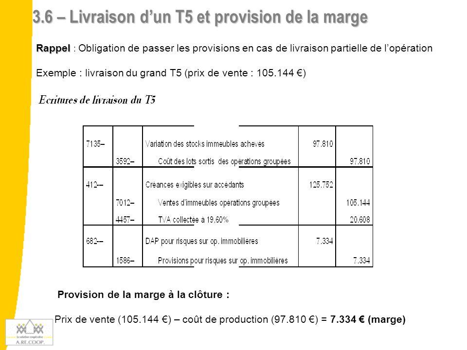 3.6 – Livraison d'un T5 et provision de la marge