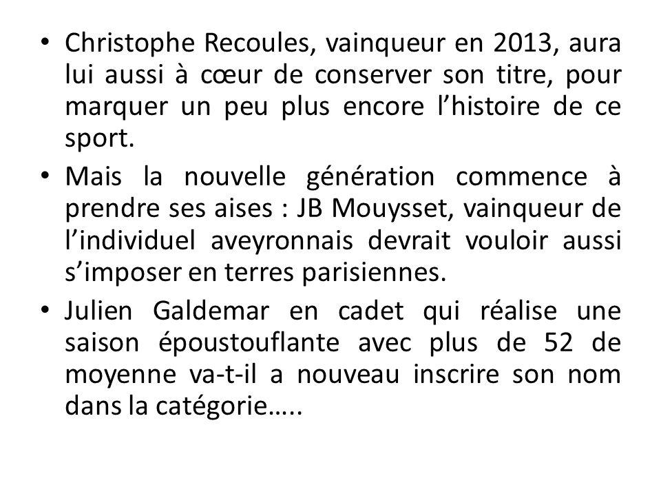Christophe Recoules, vainqueur en 2013, aura lui aussi à cœur de conserver son titre, pour marquer un peu plus encore l'histoire de ce sport.