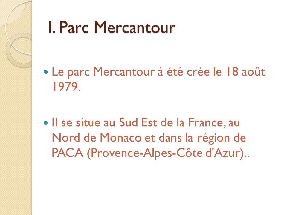 I. Parc Mercantour Le parc Mercantour à été crée le 18 août 1979.