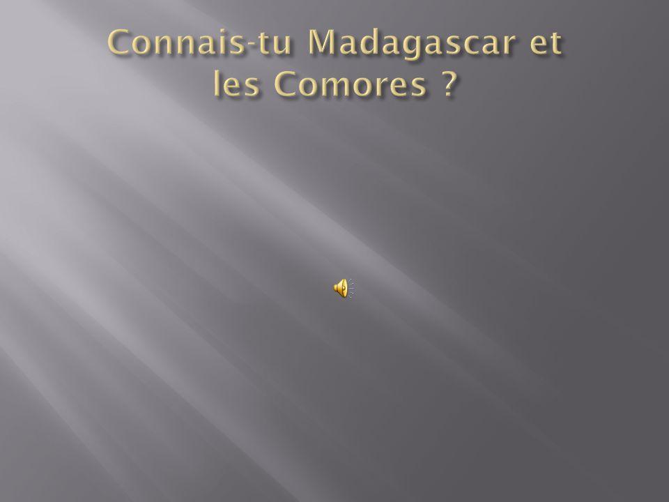 Connais-tu Madagascar et les Comores