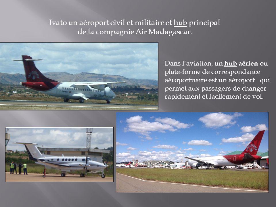 Ivato un aéroport civil et militaire et hub principal