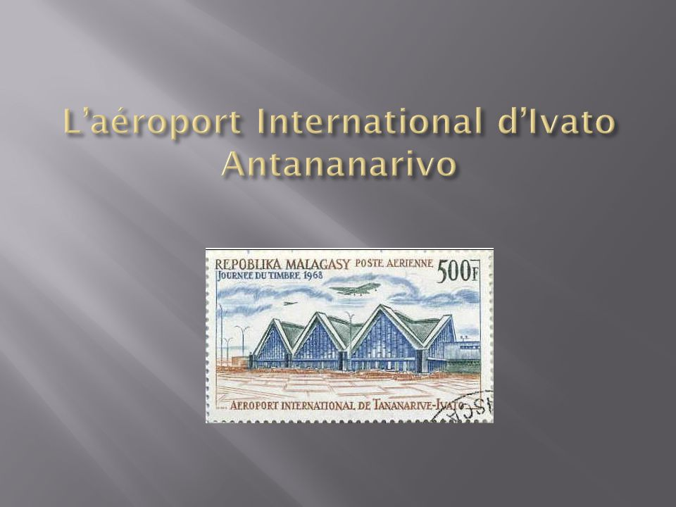 L'aéroport International d'Ivato Antananarivo