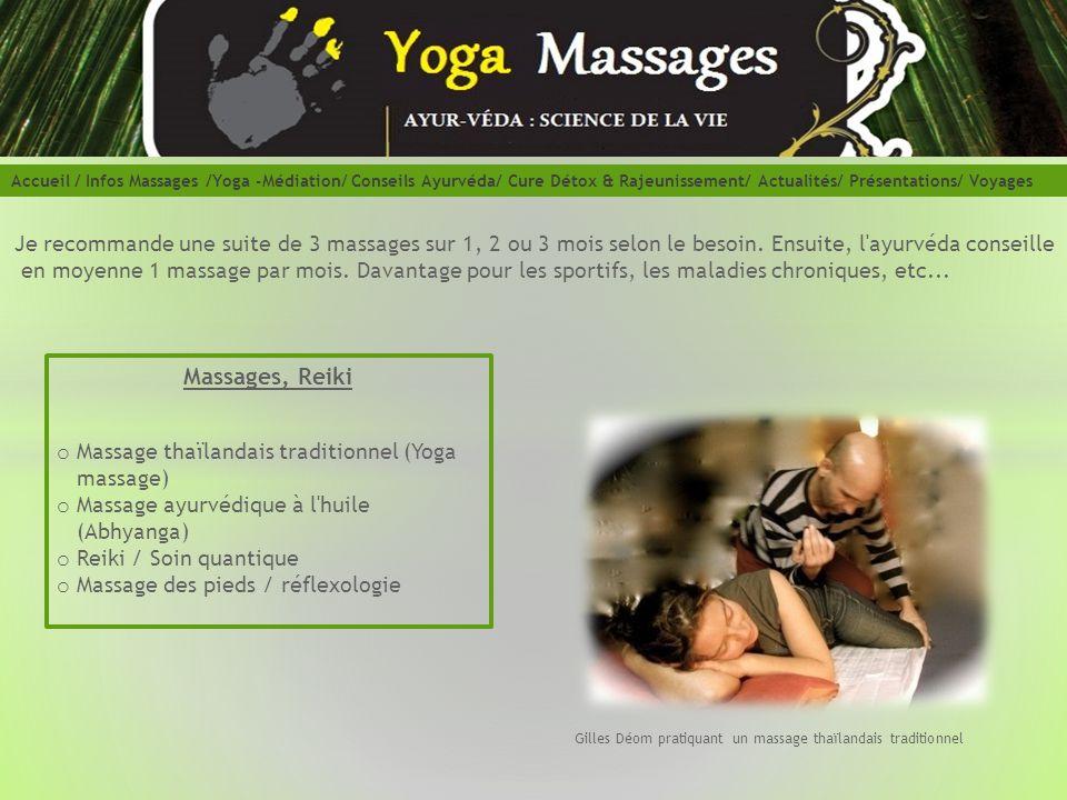 Accueil / Infos Massages /Yoga -Médiation/ Conseils Ayurvéda/ Cure Détox & Rajeunissement/ Actualités/ Présentations/ Voyages