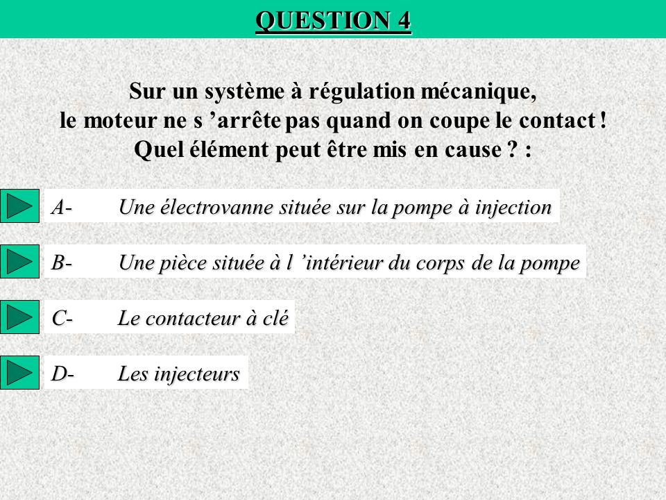 QUESTION 4 Sur un système à régulation mécanique,