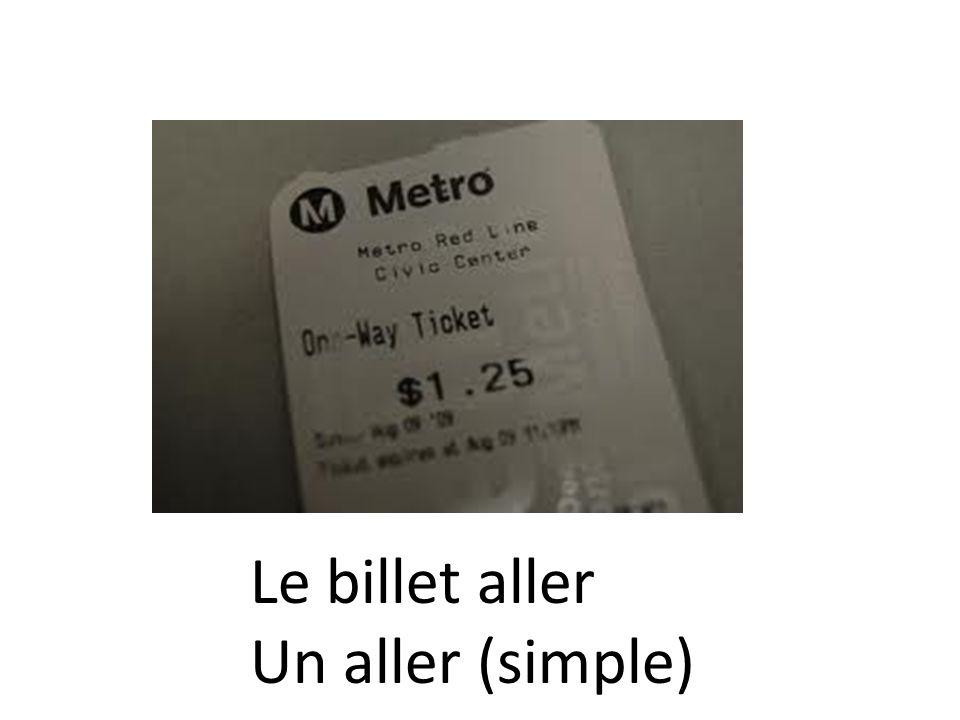 Le billet aller Un aller (simple)