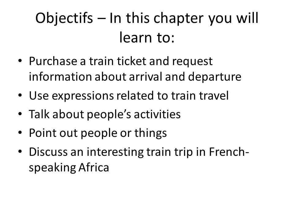 Objectifs – In this chapter you will learn to:
