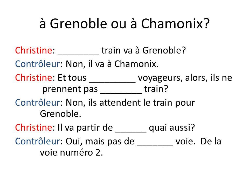 à Grenoble ou à Chamonix