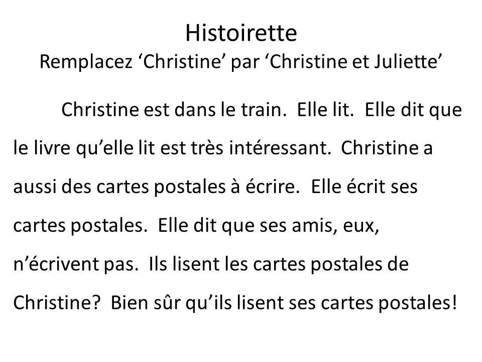 Histoirette Remplacez 'Christine' par 'Christine et Juliette'