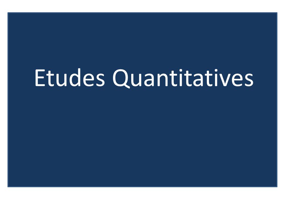 Etudes Quantitatives