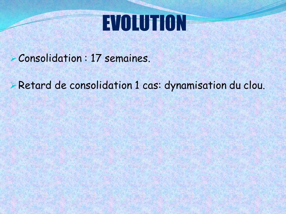 EVOLUTION Consolidation : 17 semaines.