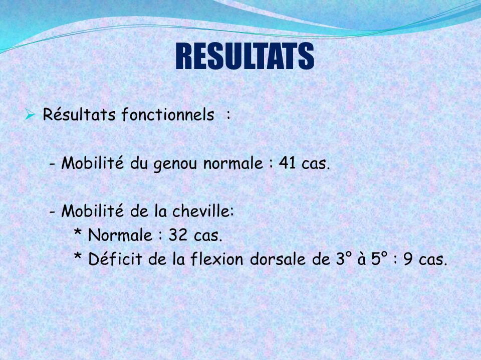 RESULTATS Résultats fonctionnels :