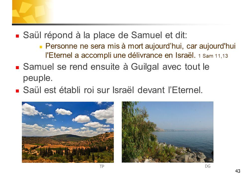 Saül répond à la place de Samuel et dit:
