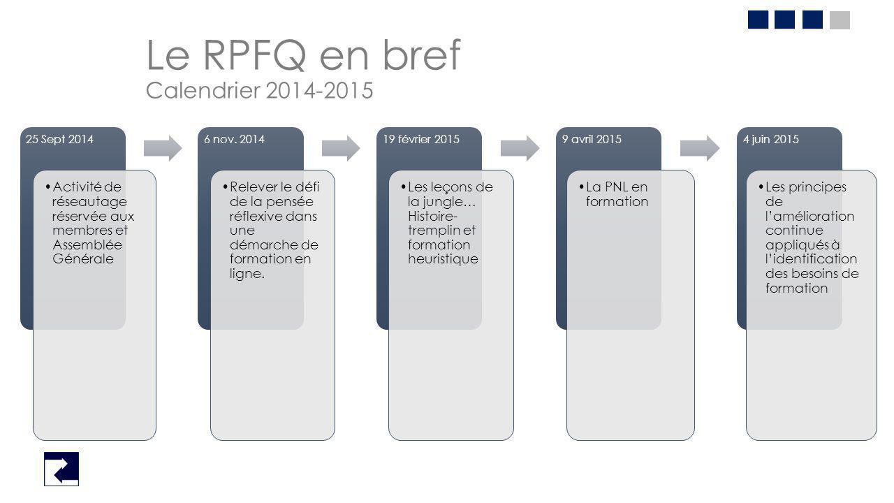 Le RPFQ en bref Calendrier 2014-2015