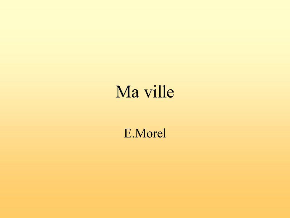 Ma ville E.Morel