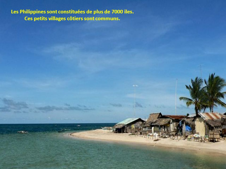 Les Philippines sont constituées de plus de 7000 iles