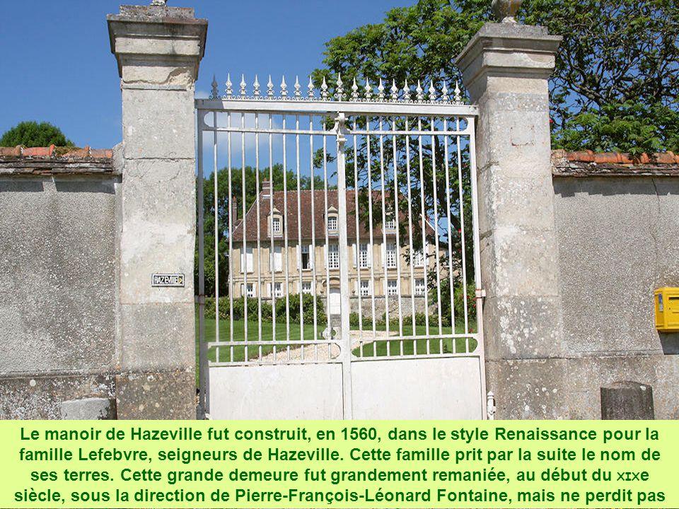 Le manoir de Hazeville fut construit, en 1560, dans le style Renaissance pour la famille Lefebvre, seigneurs de Hazeville.