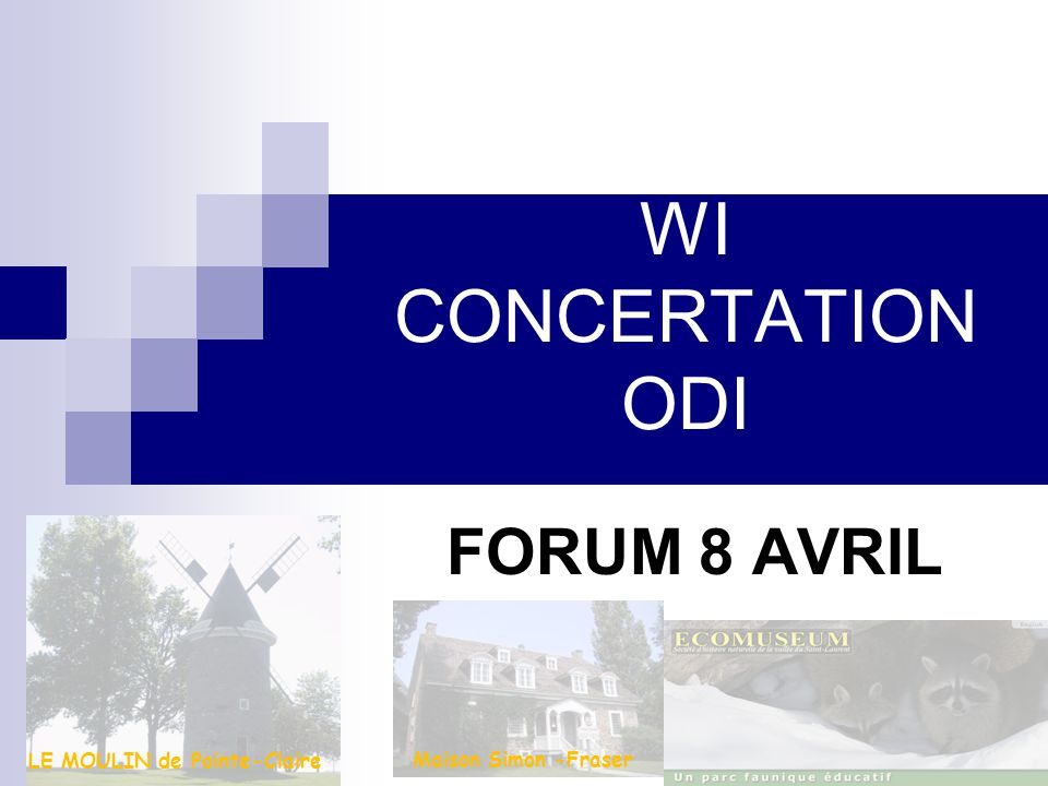 WI CONCERTATION ODI FORUM 8 AVRIL LE MOULIN de Pointe-Claire