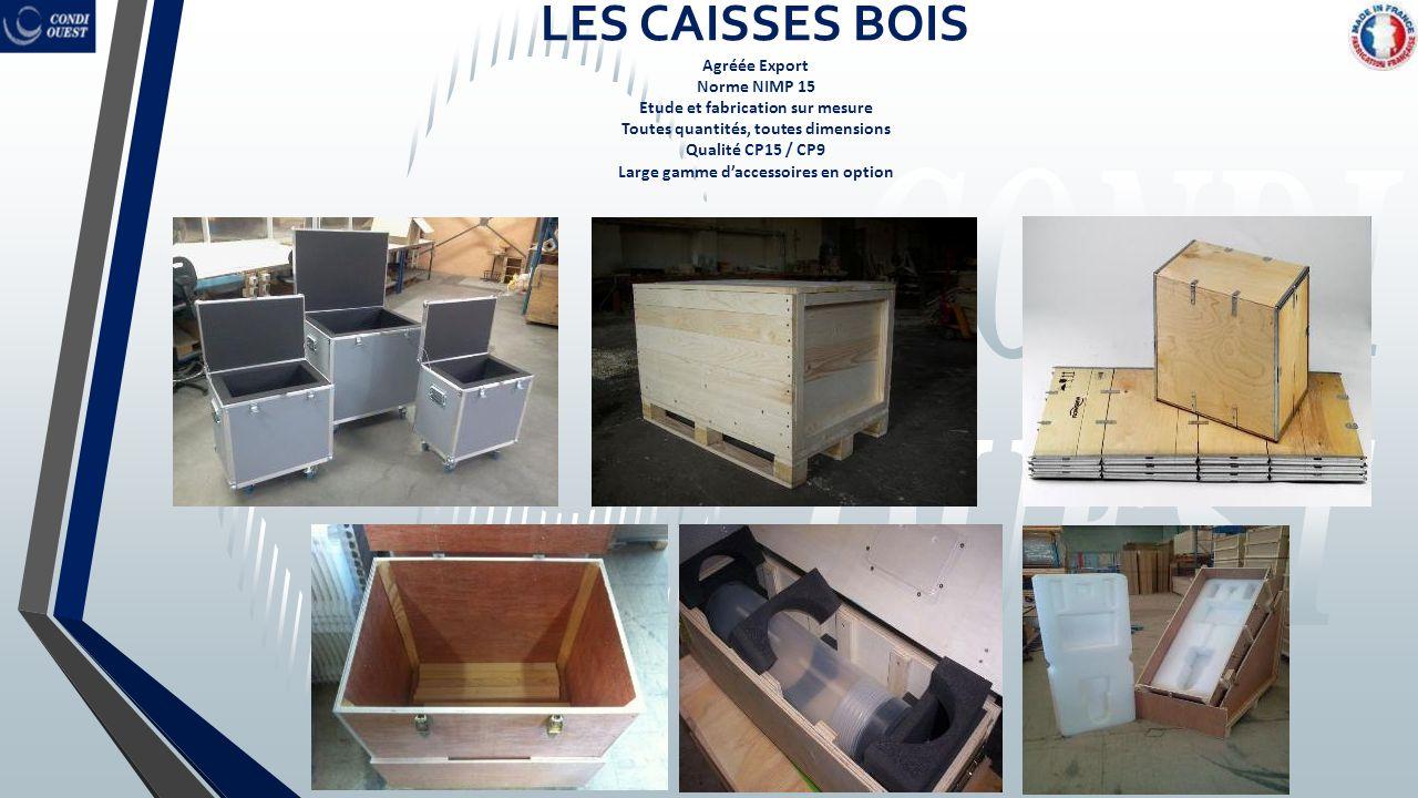 LES CAISSES BOIS Agréée Export Norme NIMP 15 Etude et fabrication sur mesure Toutes quantités, toutes dimensions Qualité CP15 / CP9 Large gamme d'accessoires en option
