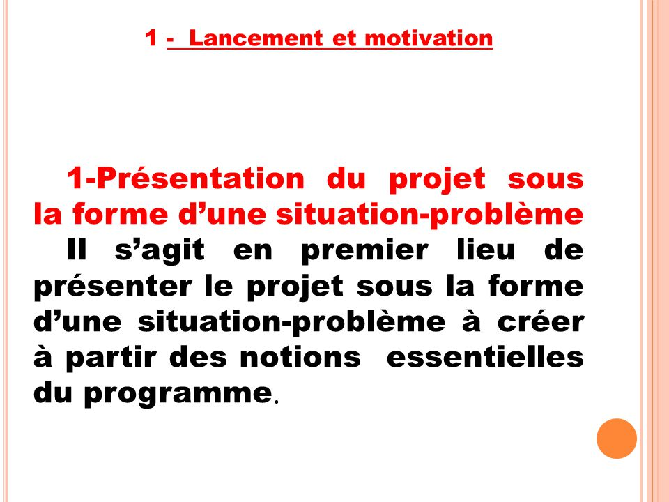 1-Présentation du projet sous la forme d'une situation-problème