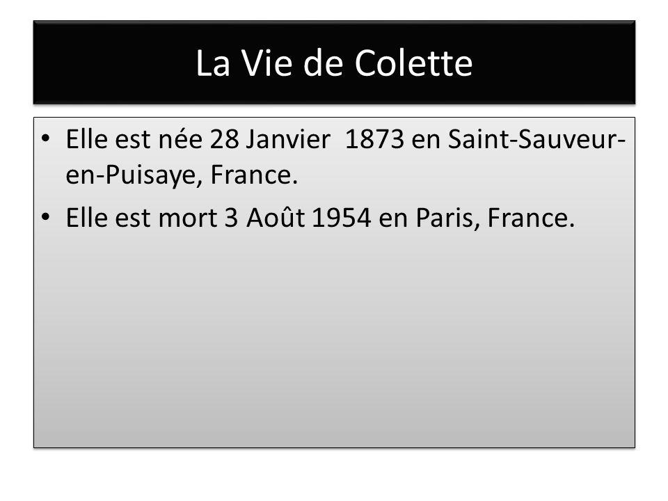 La Vie de Colette Elle est née 28 Janvier 1873 en Saint-Sauveur-en-Puisaye, France.