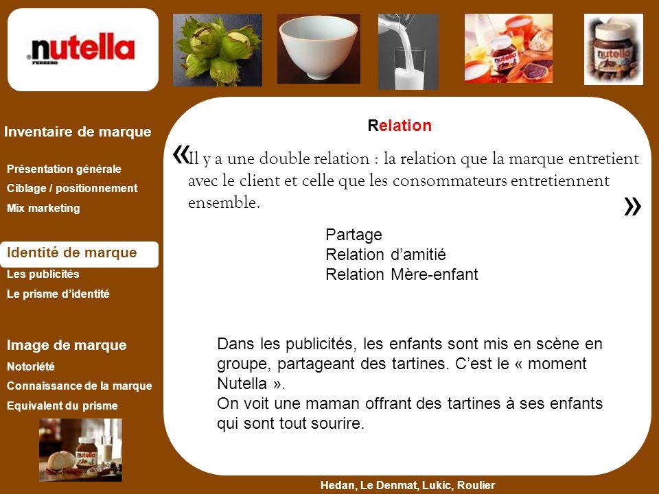 Relation « Il y a une double relation : la relation que la marque entretient avec le client et celle que les consommateurs entretiennent ensemble.
