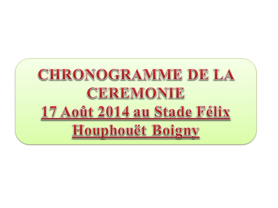 CHRONOGRAMME DE LA CEREMONIE