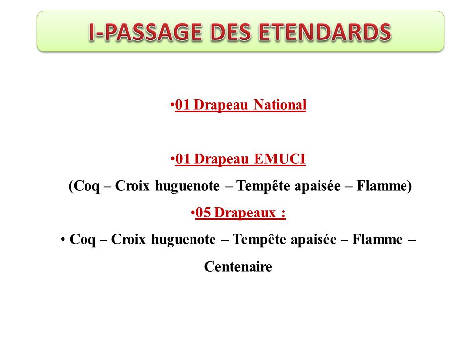 I-PASSAGE DES ETENDARDS