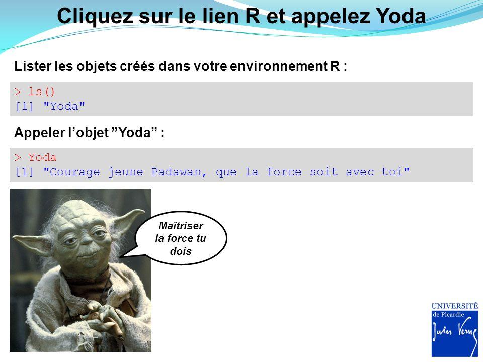 Cliquez sur le lien R et appelez Yoda