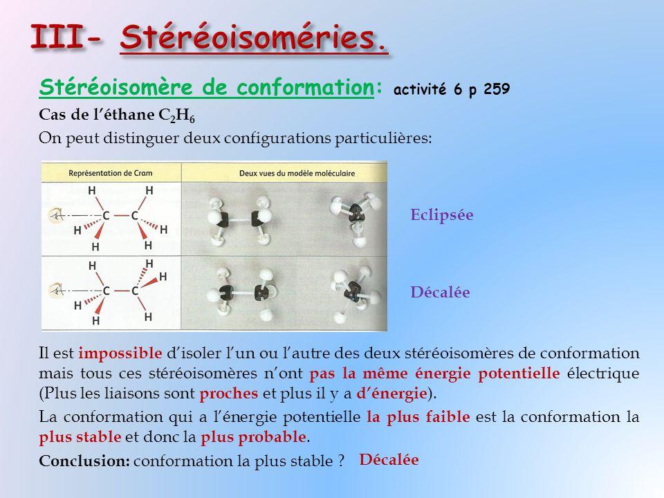 III- Stéréoisoméries. Stéréoisomère de conformation: activité 6 p 259