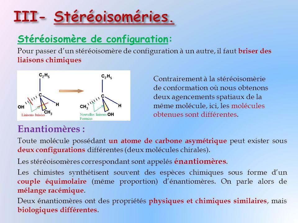 III- Stéréoisoméries. Stéréoisomère de configuration: Enantiomères :