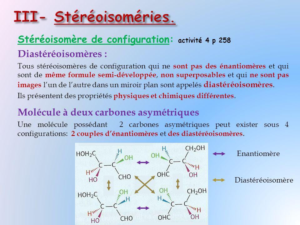 III- Stéréoisoméries. Stéréoisomère de configuration: activité 4 p 258
