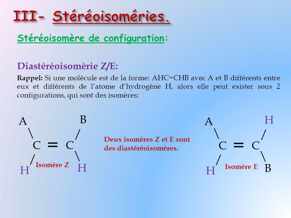 = = III- Stéréoisoméries. / \ H A B C / \ B H A C