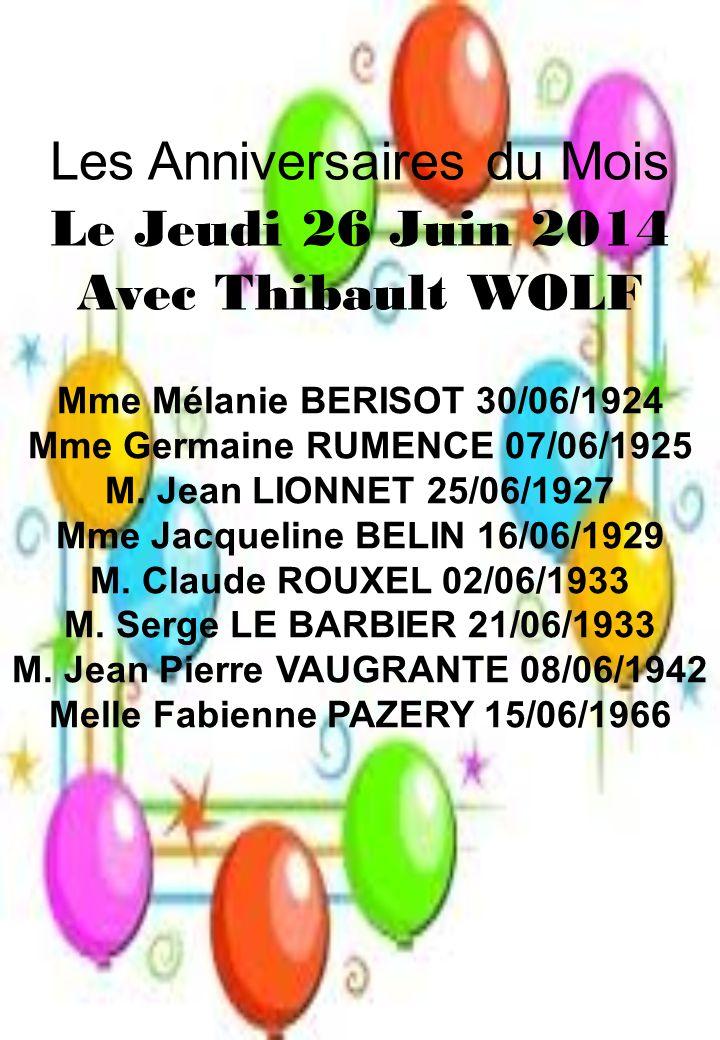 Les Anniversaires du Mois Le Jeudi 26 Juin 2014 Avec Thibault WOLF