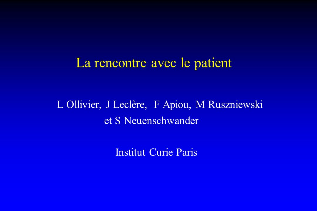 La rencontre avec le patient