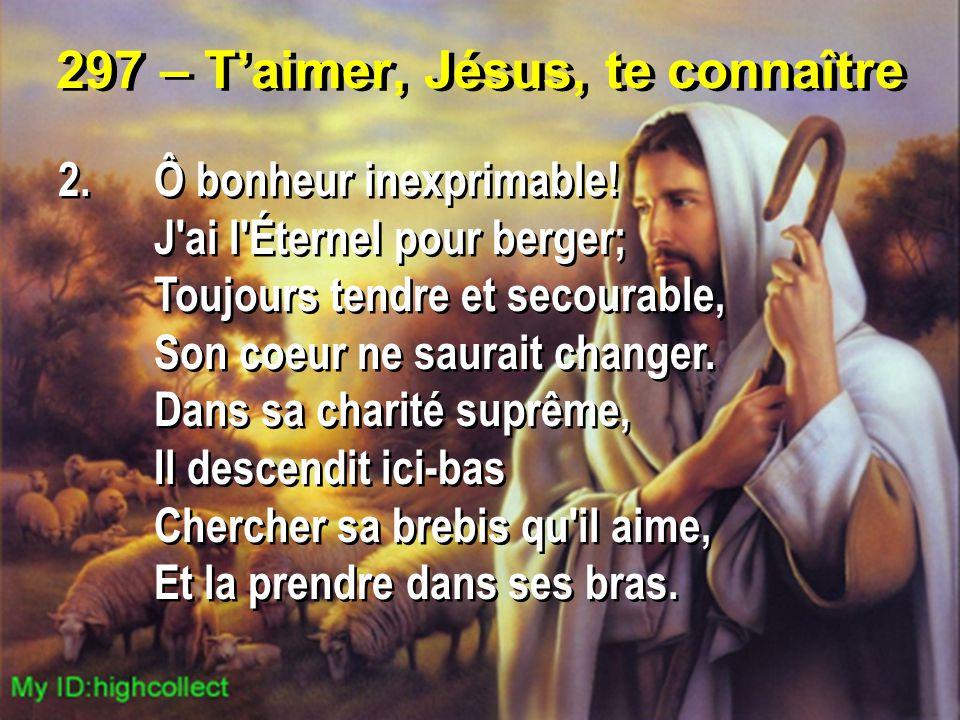 297 – T'aimer, Jésus, te connaître