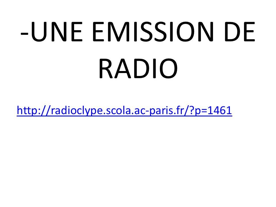 -UNE EMISSION DE RADIO http://radioclype.scola.ac-paris.fr/ p=1461