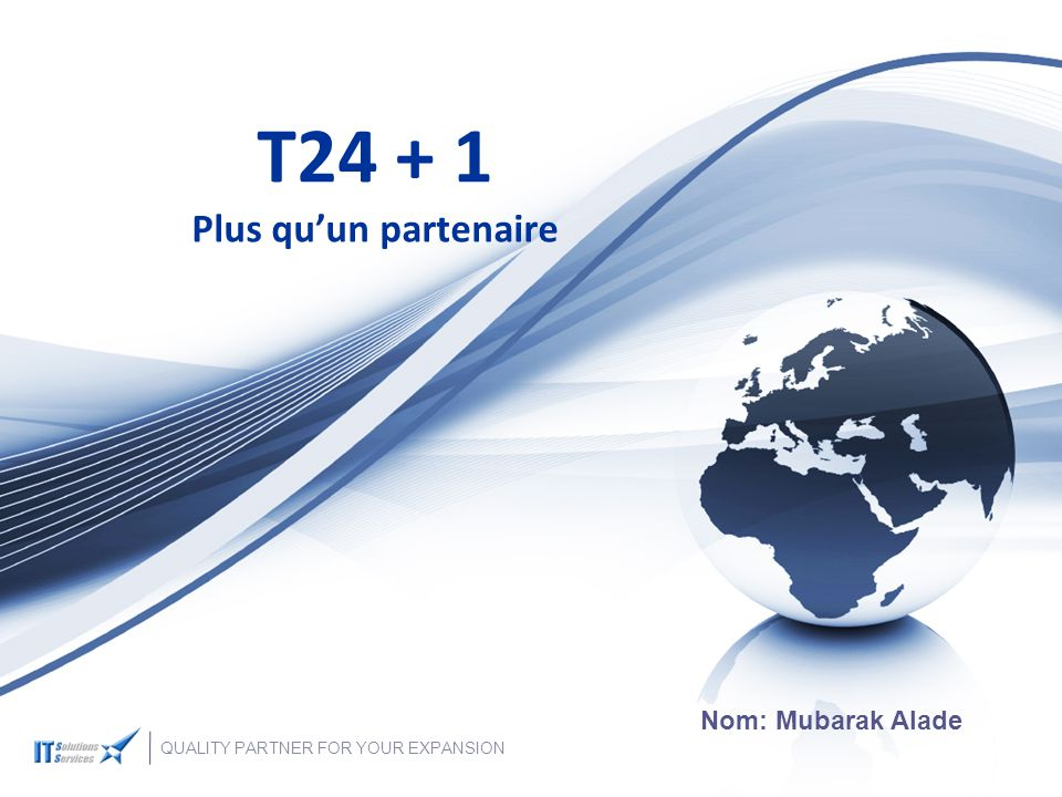 T24 + 1 Plus qu'un partenaire Nom: Mubarak Alade