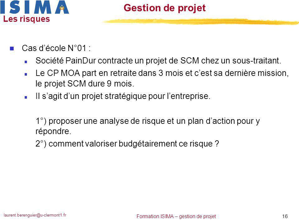 Les risques Cas d'école N°01 : Société PainDur contracte un projet de SCM chez un sous-traitant.
