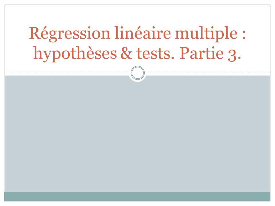 Régression linéaire multiple : hypothèses & tests. Partie 3.