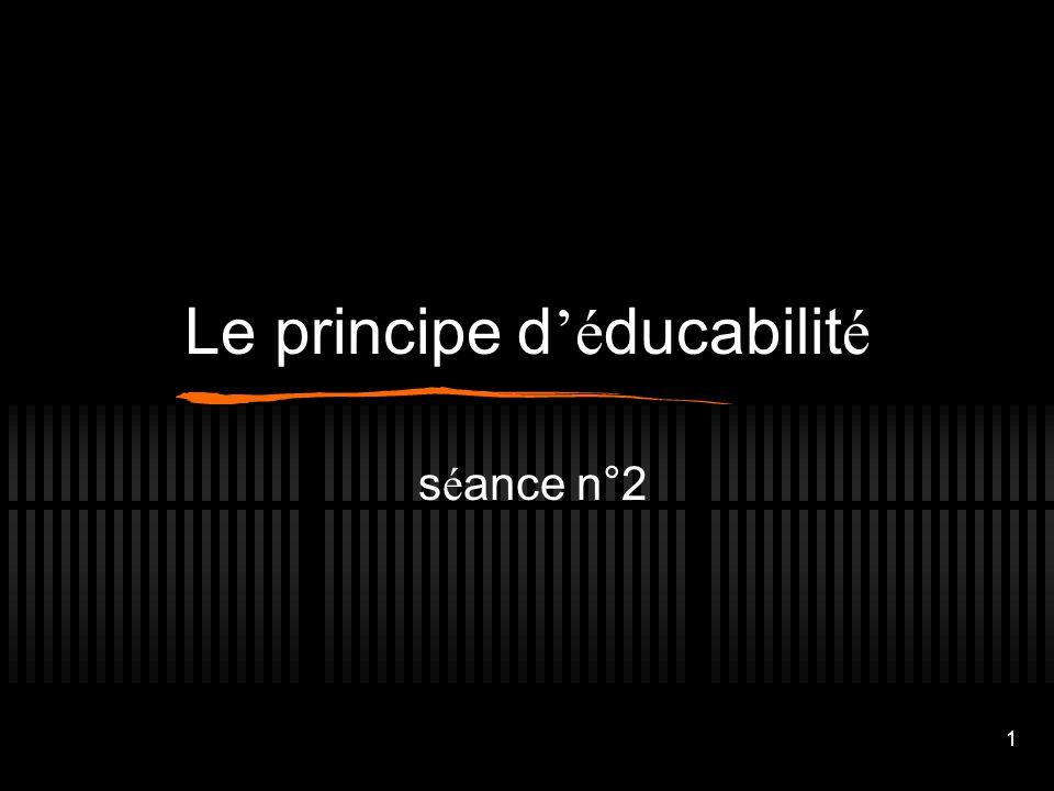 Le principe d'éducabilité